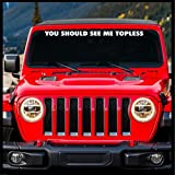 Sticker Connection | You Should See Me Topless Windshield Banner | Die Cut Windshield Banner | 2'x30' (White)