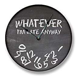 Whatever Im Late Anyway Wall Clock Black Chalkboard Image