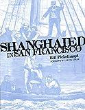 Shanghaied in San Francisco.