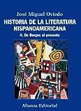 Historia de la literatura hispanoamericana: 4. De Borges al presente (El Libro Universitario - Manuales)