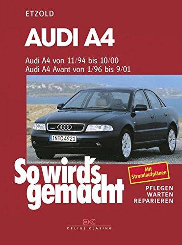 Audi A4 von 11/94-10/00: Avant von 1/96-9/01, So wird's gemacht - Band 98: Pflegen - warten - reparieren