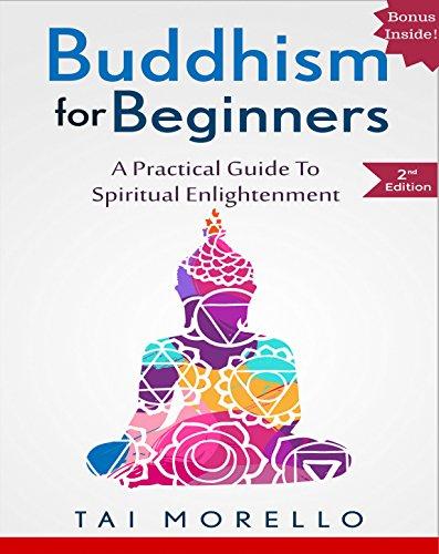 BUDDHISM: Buddhism for Beginners: A Practical Guide to Spiritual Enlightenment (buddhism for beginners, zen, chakras, reiki, energy healing, spiritual awakening, mindfulness)