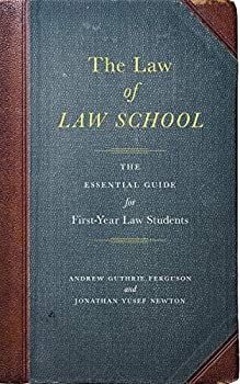 The Law of Law School  The Essential Guide for First-Year Law Students