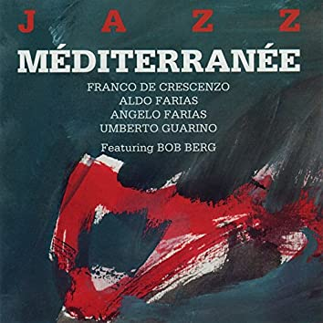 Jazz mediterranee (feat. Bob Berg)