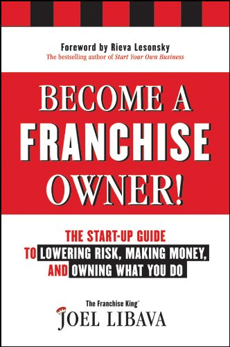 Compare Textbook Prices for Become a Franchise Owner!: The Start-Up Guide to Lowering Risk, Making Money, and Owning What you Do 1 Edition ISBN 9781118094020 by Libava, Joel