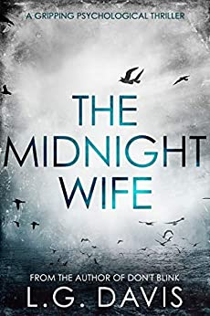 The Midnight Wife: A gripping psychological thriller by [L.G. Davis]