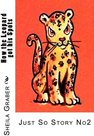 How the Leopard got his Spots: Just So Story No2