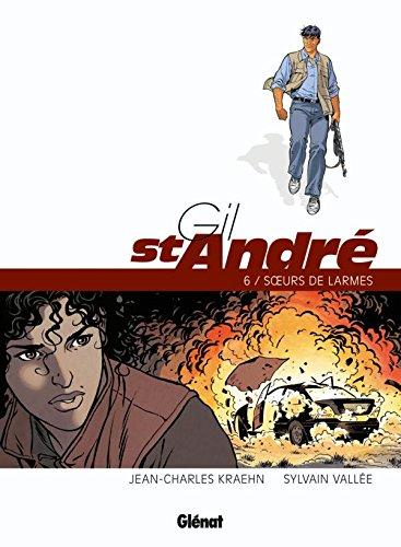 Gil Saint-André - Tome 06 - Nouvelle édition: Soeurs de larmes