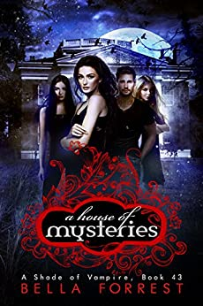 A Shade of Vampire 43: A House of Mysteries by [Bella Forrest]