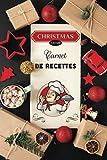 Christmas A remplir mon carnet de recettes: Livre de Cuisine Personnalisable RECETTES de Christmas ( format 6 x 9 pouces )