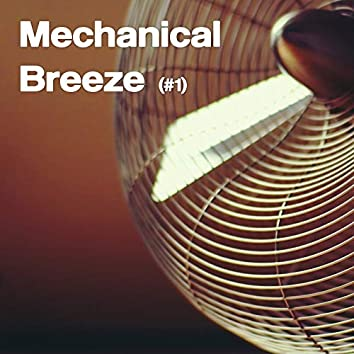 Mechanical Breeze #1