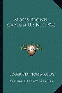 Moses Brown, Captain U.S.N. (1904)
