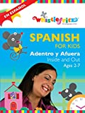 Spanish for Kids: Adentro y Afuera (Inside and Out)