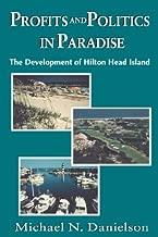 Profits and Politics in Paradise: Development of Hilton Head Island