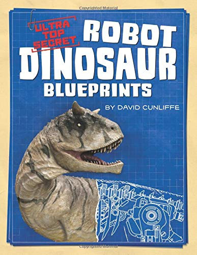 Ultra Top Secret Robot Dinosaur Blueprints