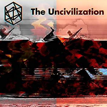 The Uncivilization