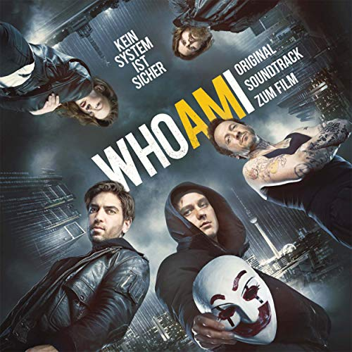 Who Am I - Kein System ist sicher (Original Motion Picture Soundtrack)
