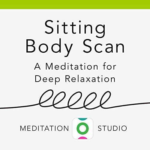 Sitting Body Scan: A Meditation for Deep Relaxation audiobook cover art