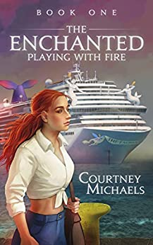 The Enchanted: Playing with Fire (A Sexy Paranormal Thriller) by [Courtney Michaels]