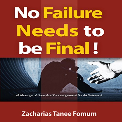 No Failure Needs to Be Final! audiobook cover art