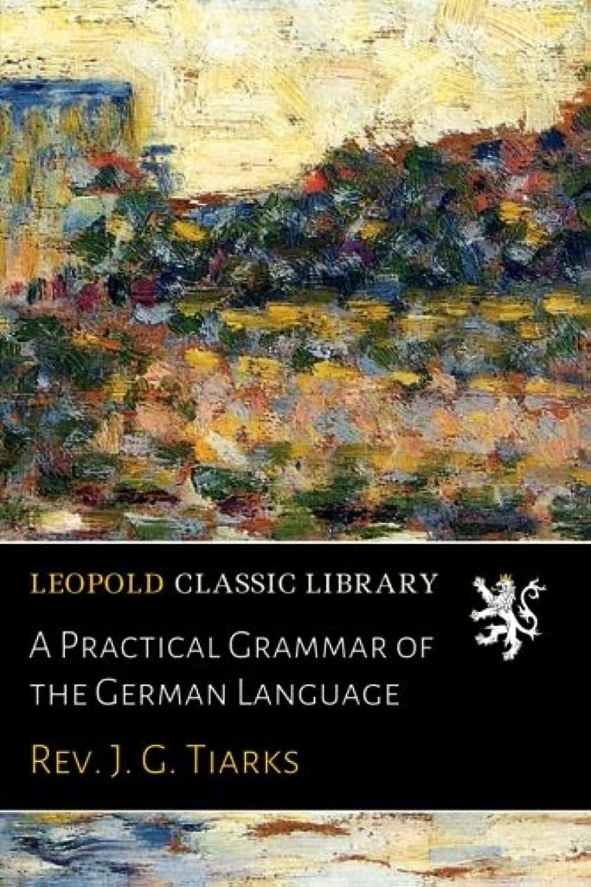 切断するつかまえる返済A Practical Grammar of the German Language