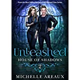 Unleashed: Book 2 in the House of Shadows Series (English Edition)
