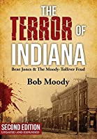 The Terror of Indiana: Bent Jones & The Moody-Tolliver Feud Second Edition