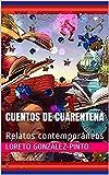 Cuentos de cuarentena : Relatos contemporáneos
