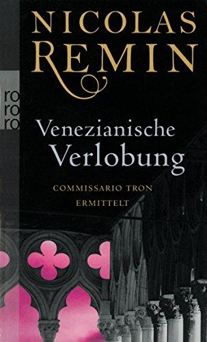 Venezianische Verlobung: Commissario Trons zweiter Fall (Alvise Tron ermittelt, Band 2)