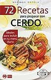 72 RECETAS PARA PREPARAR CON CERDO: Ideales para incluir en tu menú diario (Colección Cocina Fácil & Práctica nº 13)
