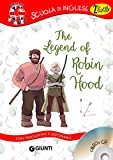The legend of Robin Hood. Con traduzione e dizionario. Con CD Audio [Lingua inglese]