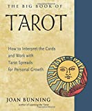 The Big Book of Tarot: How to Interpret the Cards and Work with Tarot Spreads for Personal Growth (Weiser Big...
