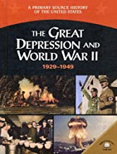 The Great Depression And World War II: 1929-1949 (A Primary Source History of the United States)