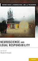 Neuroscience and Legal Responsibility (Oxford Series in Neuroscience, Law, and Philosophy)