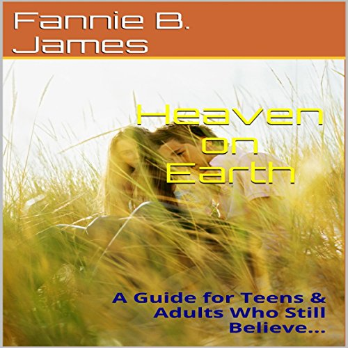 Heaven on Earth Audiobook By Fannie B.B. James cover art