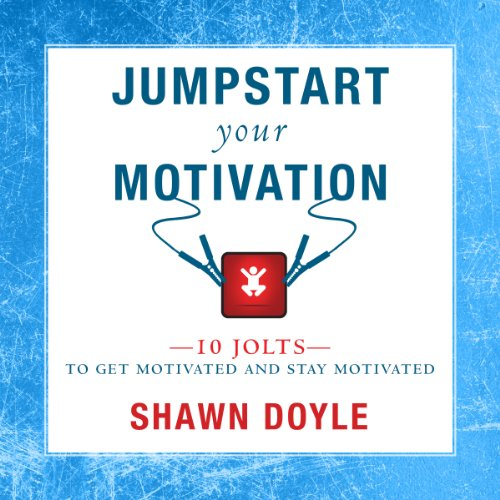 Jumpstart Your Motivation: To Get Motivated and Stay Motivated audiobook cover art
