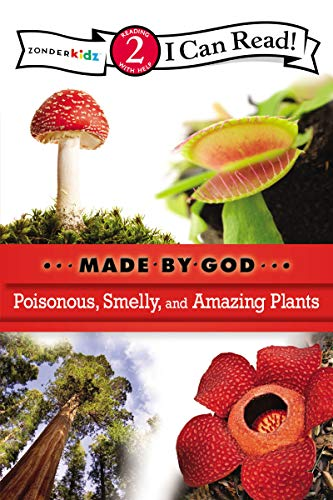 Poisonous Smelly And Amazing Plants I Can Read Made By God
