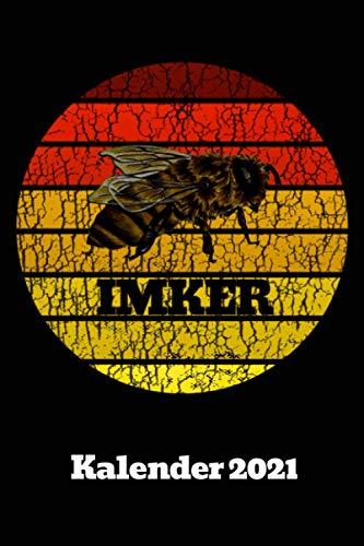 Imker Kalender 2021 Grunge Biene Sunset: DIN A5 Wochen Kalender 2021 für Imker und Bienenzüchter. Jeweils 1 Woche auf zwei Seiten und Platz für Zusatz ... Als Planer, Tagebuch, Info Heft zu verwenden.