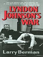 Lyndon Johnson's War: The Road to Stalemate in Vietnam by Larry Berman(1991-04-17)