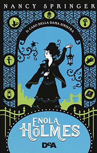 Il caso della dama sinistra. Enola Holmes (Vol. 2)