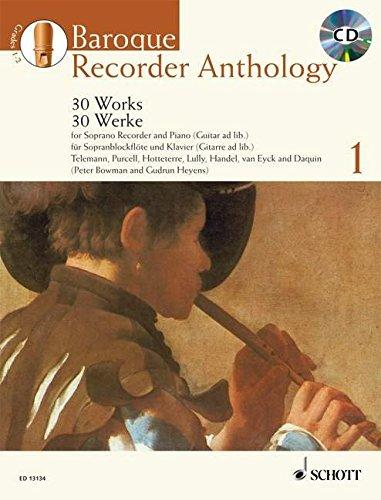 Baroque Recorder Anthology, Volume 1: 30 Works: 30 Works for Soprano Recorder with piano or guitar accompaniment. Vol. 1. Sopran-Blockflöte und Klavier (Gitarre ad libitum). Ausgabe mit CD.
