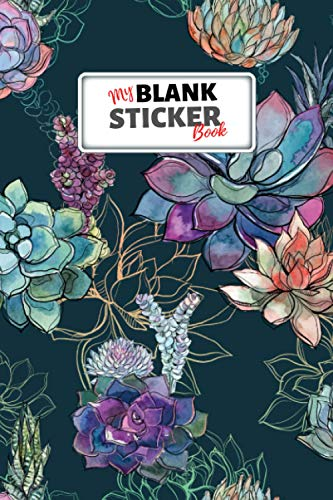 My Blank Sticker Book: Sticker Album for Collecting Your Favourite Stickers - A Creative Sticker Collection Journal for Girls & Boys - Cute Trendy Cactus Succulent Floral Cover