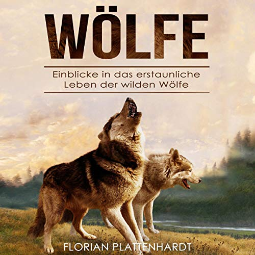 Wölfe: Einblicke in das erstaunliche Leben der wilden Wölfe Titelbild