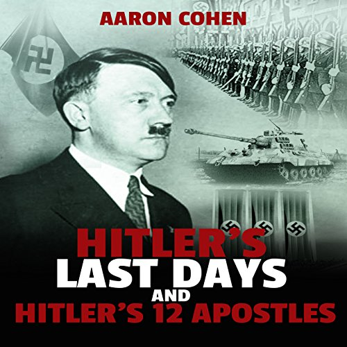 Hitler's Last Days and Hitler's 12 Apostles audiobook cover art