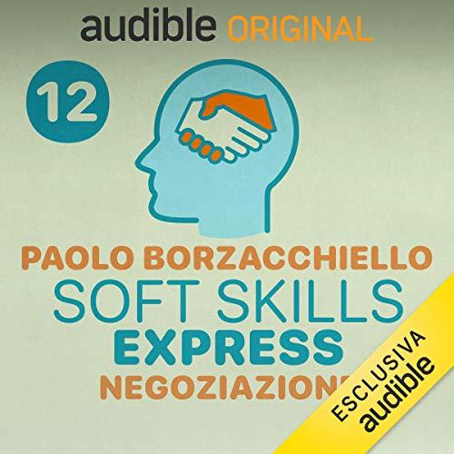 Bada a come ti muovi mentre parli: Soft Skills Express - Negoziazione 12