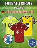 Fußballtrikots malbuch (Deutsche Fußball Liga): Fußballtrikot-Malbuch mit allen Mannschaften der Fußball-Bundesliga. Ideales Geschenk für junge Fußballfans (Kinder von 6 - 12 Jahren) (Goaloring books)