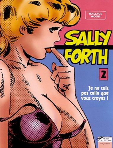 Sally Forth, N° 2 : Je Ne Suis Pas Celle Que Vous Croyez
