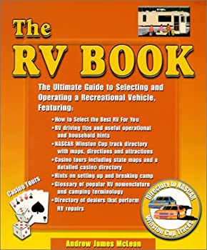 The RV Book: The ultimate guide to selecting and operating a recreational vehicle 0965849945 Book Cover