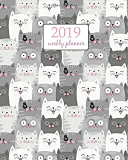 2019 Weekly Planner: Calendar Schedule Organizer Appointment Journal Notebook and Action day, cute cats art design (Weekly & Monthly Planner 2019) (Volume 20)