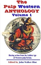 The Pulp Western Anthology: Volume 1
